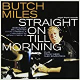 Straight on Till Morning by Butch Miles (2003-09-30)