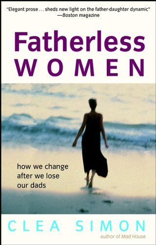 Fatherless Women: How We Change After We Lose Our Dads