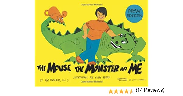 The Mouse, the Monster and Me: Assertiveness for Young People: Pat ...