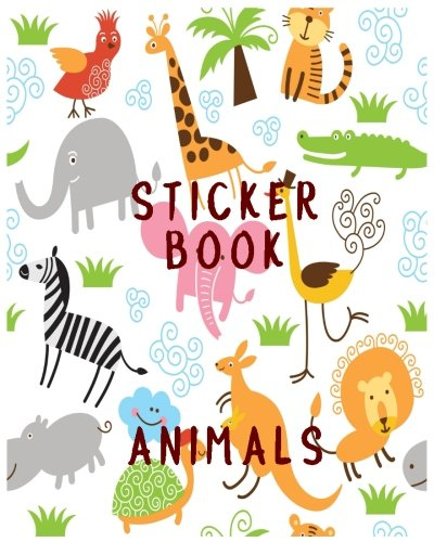 Sticker Book Animals: Blank Sticker Book, 8 x 10, 64 Pages