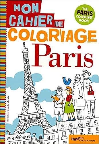 De ParisMon CheminLivres ColoriageIsabelle Cahier ParisMon Cahier De ParisMon ColoriageIsabelle CheminLivres YyvI6mf7gb