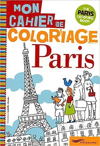 Mon Cahier De Coloriage Paris My Paris Coloring Book French