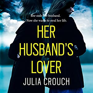 Her Husband's Lover Audiobook by Julia Crouch Narrated by Karen Cass