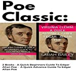 Poe Classic: 2 Books: A Quick Beginners Guide to Edgar Allan Poe & A Quick Advance Guide to Edgar Allan Poe | Sarah Bailey