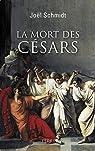 La mort des Césars par Schmidt