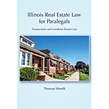 Illinois Real Estate Law for Paralegals: Transactions and Landlord-Tenant Law