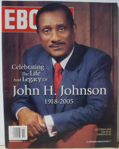 Ebony October 2005: Celebrating the Life and Legacy of John H. Johnson - Ebony Ivy