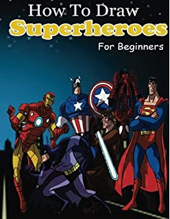 Amazon Com How To Draw Comic Book Superheroes Using 5 Easy Shapes