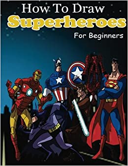 How To Draw Superheroes For Beginners Learn To Draw Superheroes - 18 then and now photos of your favourite on screen superheroes