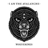 Wolverines by I Am the Avalanche (2014-03-18)