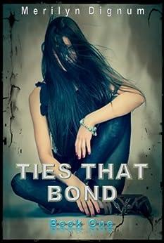 Ties That Bond by [Dignum, Merilyn]
