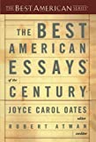 The Best American Essays of the Century (The Best American Series)