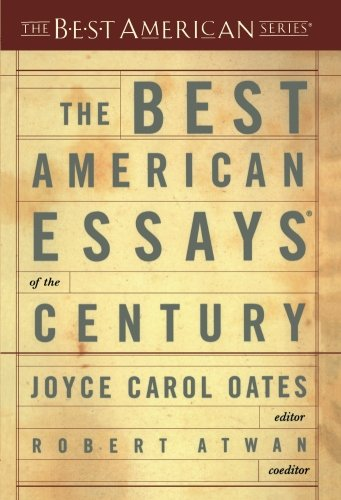 The Best American Essays of the Century (The Best American Series) (Best Essays 2018)