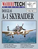 Douglas a-1 Skyraider-Wbt Vol. 13, Larry Davis and David Menard, 1580072070