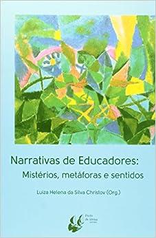 Narrativas de Educadores: Misterios, Metaforas e Sentidos
