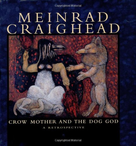 Meinrad Craighead: Crow Mother and the Dog God: A Restrospective (Pomegranate Catalog)