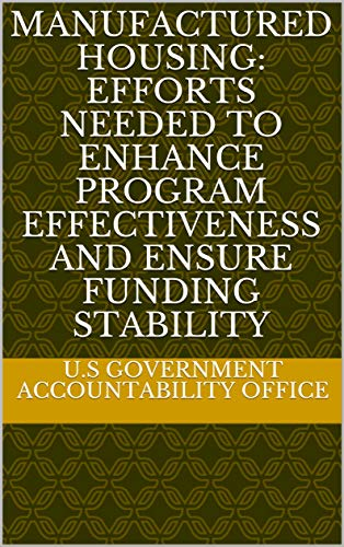 Manufactured Housing: Efforts Needed to Enhance Program Effectiveness and Ensure Funding Stability