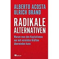 Radikale Alternativen: Warum man den Kapitalismus nur mit vereinten Kräften überwinden kann
