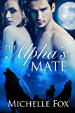 The Alpha's Mate (Werewolf Romance) (Huntsville Pack Book 1)