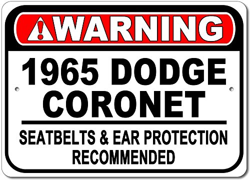1965 65 Dodge Coronet Warning Seatbelt & Ear Protection Recommended Aluminum Sign - 12