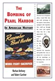 The Bombing of Pearl Harbor in American History, Nathan Anthony and Robert Gardner, 0766011267