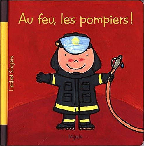 Lire en ligne Au feu, les pompiers ! pdf