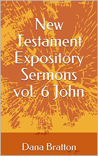 New Testament Expository Sermons vol  6 John - Kindle