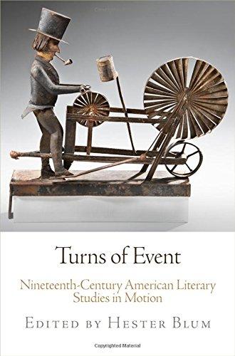Download Turns of Event: Nineteenth-Century American Literary Studies in Motion pdf epub