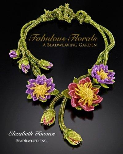 - Fabulous Florals: A Beadweaving Garden