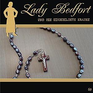 Die eingebildete Kranke (Lady Bedfort 69) Hörspiel