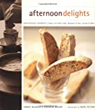 Afternoon Delights: Coffeehouse Favorites: Cookies & Coffee Cake, Brownies & Bars, Scones & More