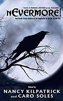 nEvermore! Tales of Murder, Mystery and the Macabre: (Neo-Gothic fiction inspired by the imagination of Edgar Allan Poe) by [Atwood, Margaret, Armstrong, Kelley, Matheson, Richard Christian, Lee, Tanith, Nolan, William F., Holder, Nancy, Yarbro, Chelsea Quinn, more, and]