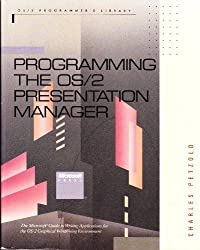 Programming the Os/2 Presentation Manager: The Microsoft Guide to Writing Applications for Os/2 Graphical Windowing Environment (OS/2 programmer's library)