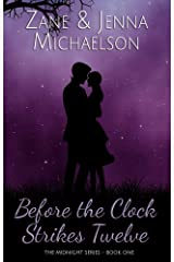 Before the Clock Strikes Twelve - A Short Story: The Midnight Series - Book One Kindle Edition
