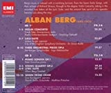 Berg: Violin Concerto / Lyric Suite / Three Pieces For Orchestra / Lulu Suite / Piano Sonata / String Quartet / Sieben Fruhe Lieder