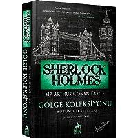 Sherlock Holmes – Gölge Koleksiyonu / Bütün Hikayeler 5