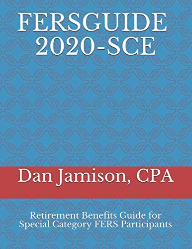 FERSGUIDE 2020 – SCE: Retirement Benefits Guide for Special Category FERS