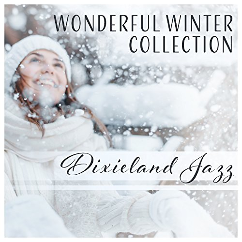 Wonderful Winter Collection: Dixieland Jazz for Holiday Entertaining (Jazz Music Dixieland Christmas)