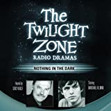 Nothing in the Dark: The Twilight Zone Radio Dramas