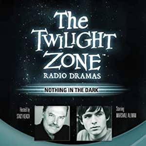 Nothing in the Dark: The Twilight Zone Radio Dramas Radio/TV Program