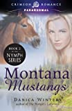Montana Mustangs: Book 2 of the Nymph Series