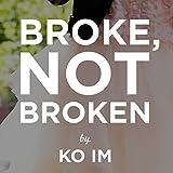 Bargain Audio Book - Broke  Not Broken