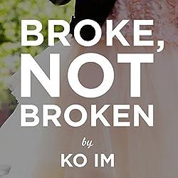 Broke, Not Broken