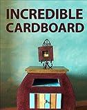 Incredible Cardboard!
