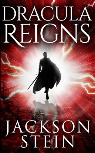 Dracula Reigns: A Paranormal Thriller (Dracula rising) (Volume 2) Dracula Stein
