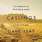 Callings: The Purpose and Passion of Work (A StoryCorps Book) | David Isay