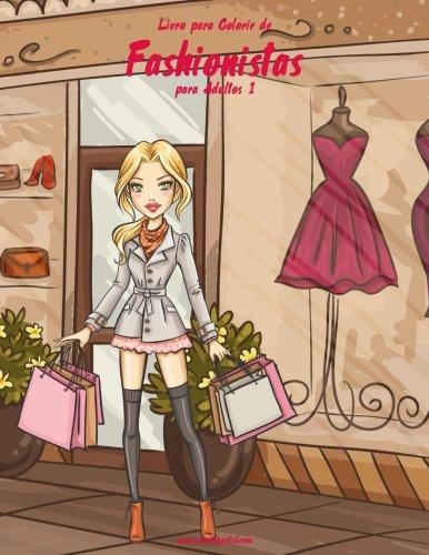 Livro para Colorir de Fashionistas para Adultos 1 (Volume 1) (Portuguese Edition)