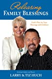 Releasing Family Blessings, Larry Huch and Tiz Huch, 1603745548