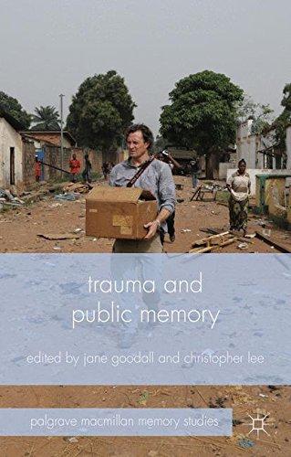 Trauma and Public Memory (Palgrave Macmillan Memory Studies)