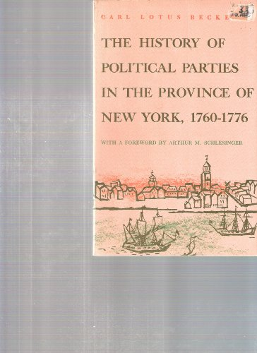 The History of Political Parties in the Province of New York, 1760-76